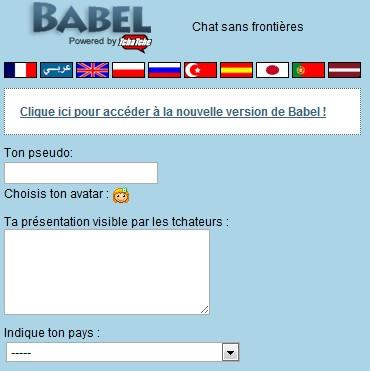 le tchat babel est un salon international de discussion en ligne de manire instantane ce tchat est totalement gratuit et ne ncessite aucune inscription